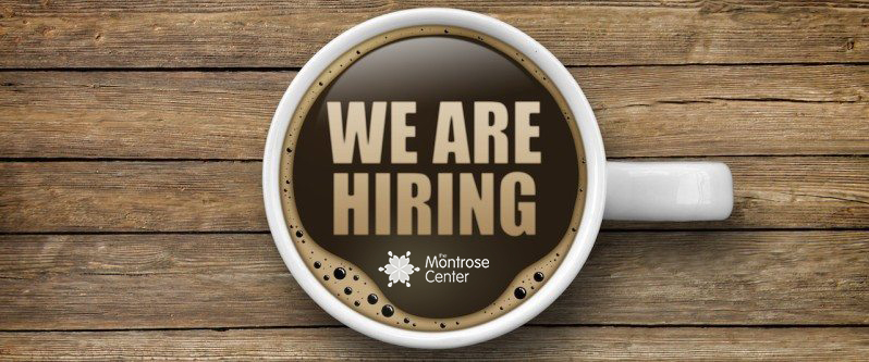 the Montrose Center Now-Hiring-798x333