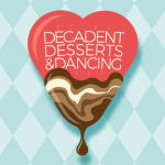 Decadent Desserts & Dancing - Feb 28