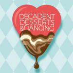 Decadent Desserts & Dancing - Feb 28