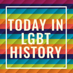 This day in LGBT History- May 26th