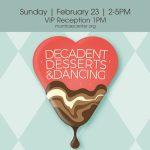 Decadent Desserts & Dancing 2/23