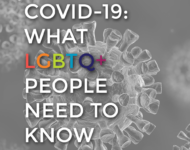 Coronavirus 2019: What LGBTQ+ People Need to Know